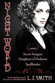 Night World No. 1 - Secret Vampire; Daughters of Darkness; Spellbinder ebook by L.J. Smith