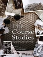 A Companion to Life Course Studies ebook by John Bynner,Michael  E.J. Wadsworth