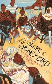 The Lure of the Honey Bird - The Storytellers of Ethiopia ebook by Elizabeth Laird