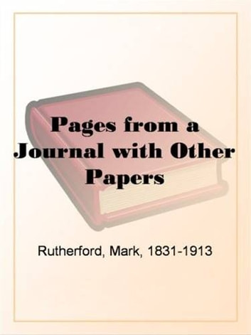 Pages From A Journal With Other Papers ebook by Mark Rutherford