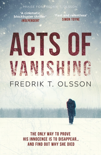 Acts of Vanishing - The gripping new Scandinavian thriller with a huge twist ebook by Fredrik T. Olsson