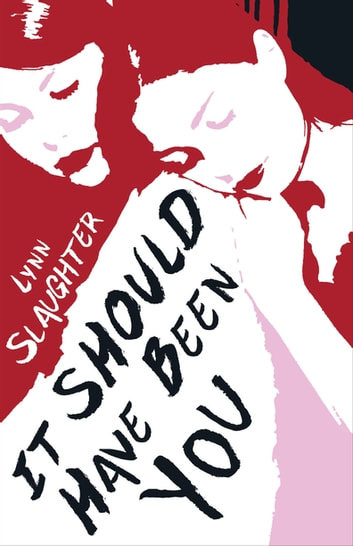 It Should Have Been You ebook by Lynn Slaughter