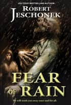Fear of Rain - A Dark Fantasy Tale ebook by Robert Jeschonek