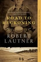 Road to Reckoning ebook by Robert Lautner