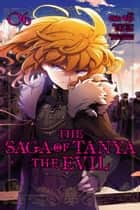 The Saga of Tanya the Evil, Vol. 6 (manga) ebook by Carlo Zen, Chika Tojo, Shinobu Shinotsuki