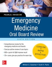 Emergency Medicine Oral Board Review: Pearls of Wisdom, Sixth Edition ebook by William Gossman,Scott Plantz
