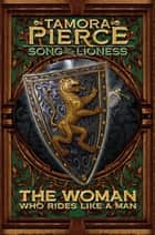 The Woman Who Rides Like a Man - Song of the Lioness - Book Three eBook by Tamora Pierce