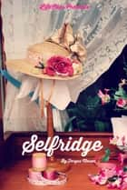 Selfridge ebook by Fergus Mason