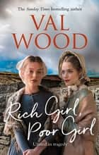Rich Girl, Poor Girl ebook by Val Wood