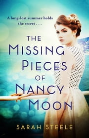 The Missing Pieces of Nancy Moon: Escape to the Riviera for the most irresistible read of 2020 ebook by Sarah Steele