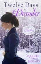 Twelve Days in December - A Christmas Novella ebook by Michele Paige Holmes