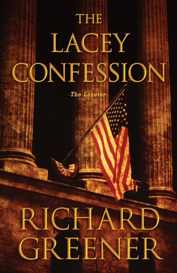 The Lacey Confession ebook by Richard Greener