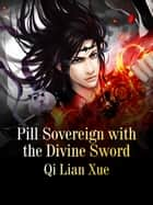 Pill Sovereign with the Divine Sword - Volume 2 ebook by Qi Lianxue, Babel Novel