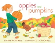 Apples and Pumpkins - with audio recording ebook by Anne Rockwell,Lizzy Rockwell