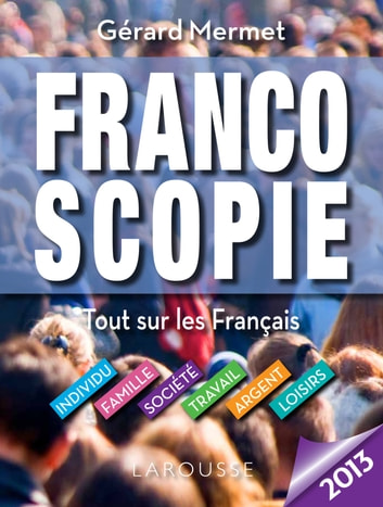Francoscopie 2013 eBook by Gérard Mermet