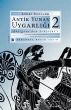 Antik Yunan Uygarlığı-2 ebook by André Bonnard
