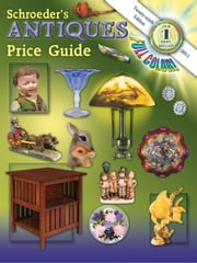 eBook Schroeder's Antiques Price Guide, 2011, 29th Edition ebook by CB Editors