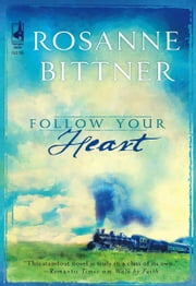 Follow Your Heart ebook by Rosanne Bittner