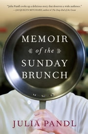 Memoir of the Sunday Brunch ebook by Julia Pandl