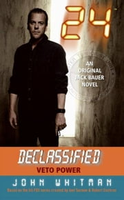 24 Declassified: Veto Power ebook by John Whitman