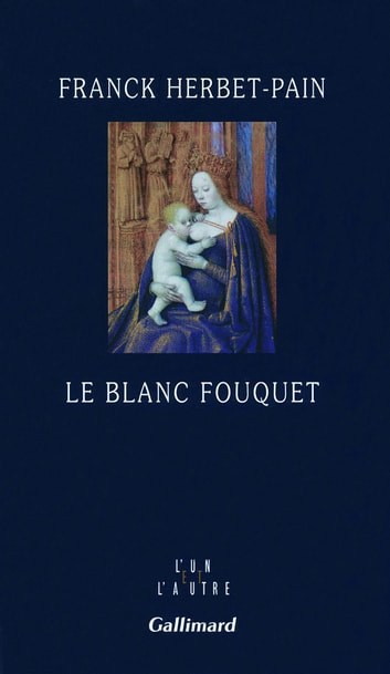 Le blanc Fouquet eBook by Franck Herbet-Pain