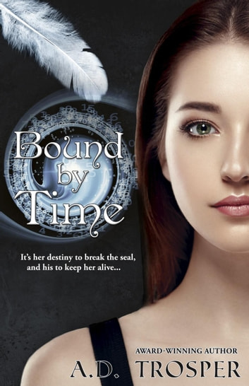 Bound by Time - Bound, #1 ebook by A.D. Trosper