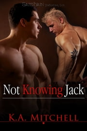 Not Knowing Jack ebook by K.A. Mitchell