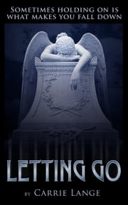 Letting Go ebook by Carrie Lange