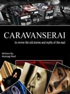 Caravanserai ebook by M Rauf, Yussi K