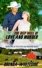 The Deep Well of Love and Murder ebook by Brenda Whiteside