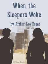 When the Sleepers Woke ebook by Arthur Leo Zagat
