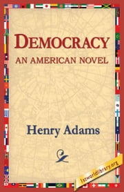 Democracy An American Novel ebook by Adams, Henry