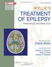 Wyllie's Treatment of Epilepsy - Principles and Practice ebook by Elaine Wyllie,Gregory D. Cascino,Barry E. Gidal,Howard P. Goodkin
