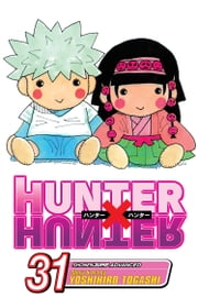 Hunter x Hunter, Vol. 31 - Joining the Fray ebook by Yoshihiro Togashi