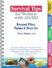 Survival Tips for Women with AD/HD: Beyond Piles, Palms, & Post-its ebook by Terry Matlen, MSW