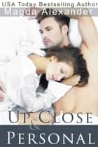 Up Close and Personal ebook by Magda Alexander