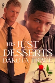 His Just Desserts ebook by Dakota Trace