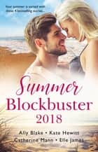 Summer Blockbuster 2018/Billionaire On Her Doorstep/His Brand Of Passion/Pursued By The Rich Rancher/Navy Seal Survival ebook by Ally Blake, Kate Hewitt, Catherine Mann,...