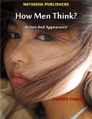 How Men Think? : Action and Appearance ebook by Camilet Cooray