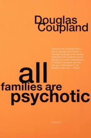 All Families are Psychotic ebook by Douglas Coupland