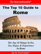 Top 10 Guide To Rome ebook by Sharri Whiting