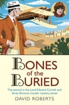 Bones of the Buried ebook by David Roberts