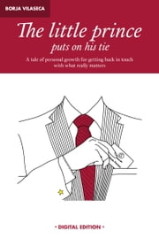 The Little Prince Puts on His Tie. ebook by Borja Vilaseca