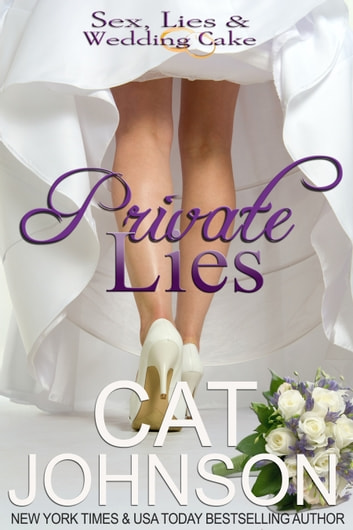 Private Lies - Sex, Lies & Wedding Cake ebook by Cat Johnson