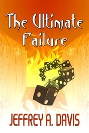 The Ultimate Failure ebook by Jeffrey Allen Davis
