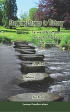 Stepping Stones to Victory ebook by Ventress Chandler-Latham