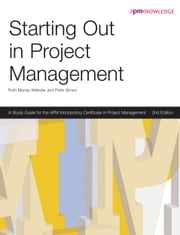 Starting Out in Project Management, 2nd edition ebook by APM Murray-Webster & Simon