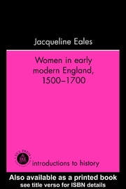 Women In Early Modern England, 1500-1700 ebook by Jacqueline Eales