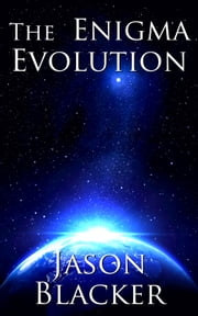The Enigma Evolution ebook by Jason Blacker