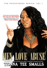 Men Love Abuse - The Guide to Losing the Nice Girl Image & Getting the Man You Want! ebook by Tionna Tee Smalls